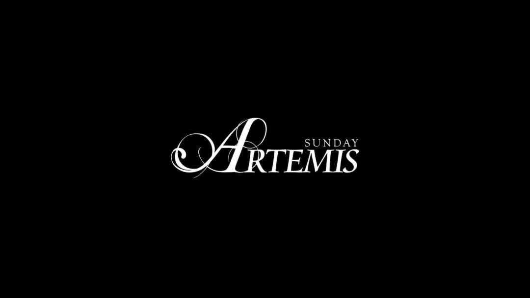 ARTEMIS / EVERY SUNDAY