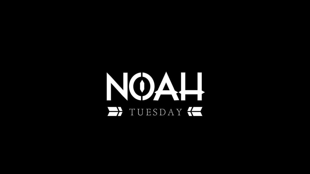 NOAH / EVERY TUESDAY
