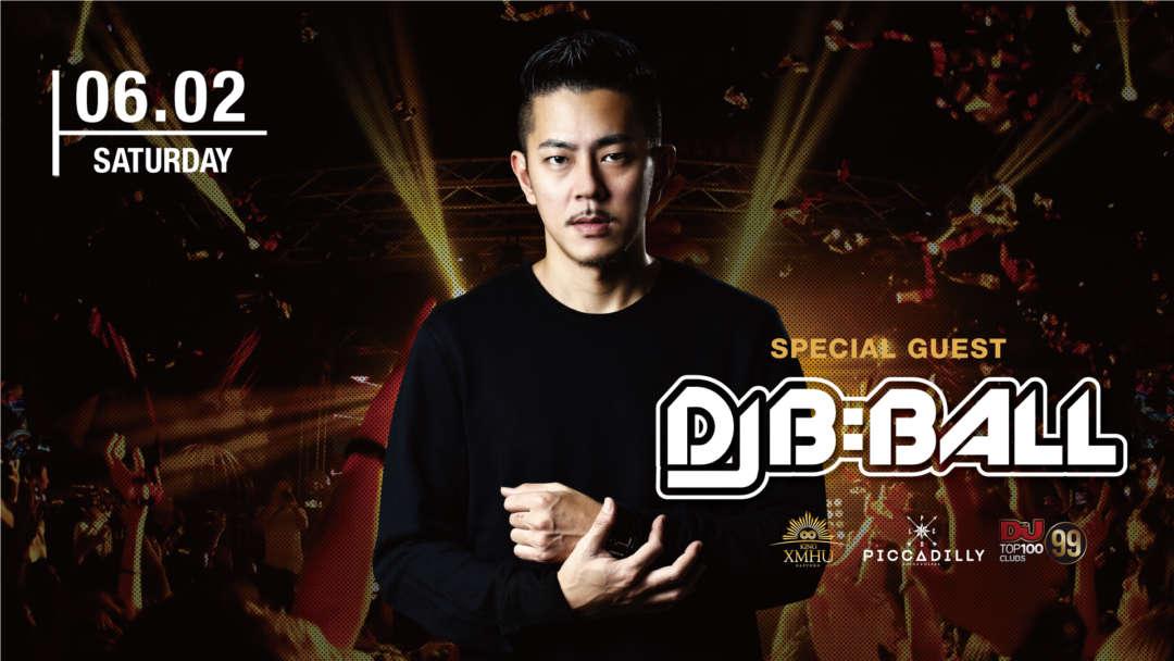 SPECIAL GUEST : DJ B=BALL