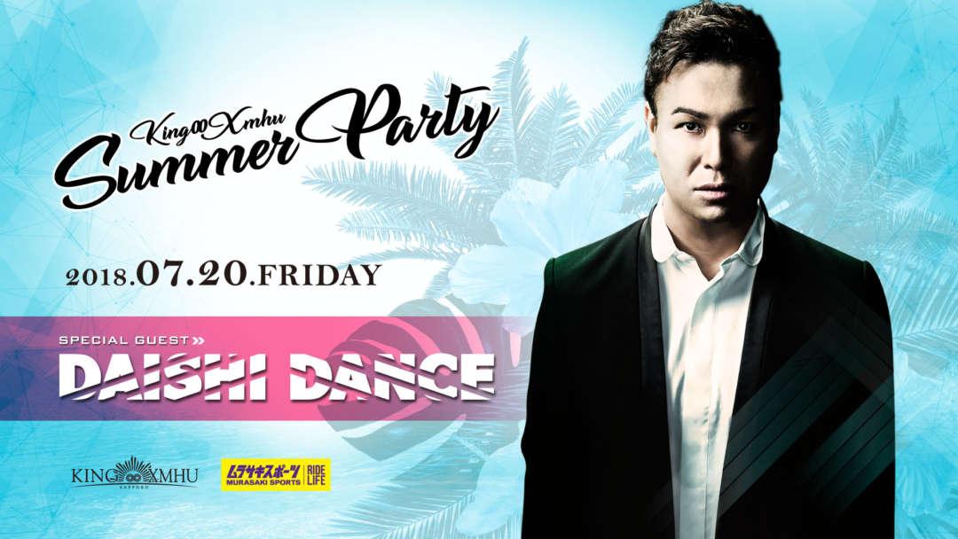 -KING XMHU SUMMER PARTY- DAISHI DANCE