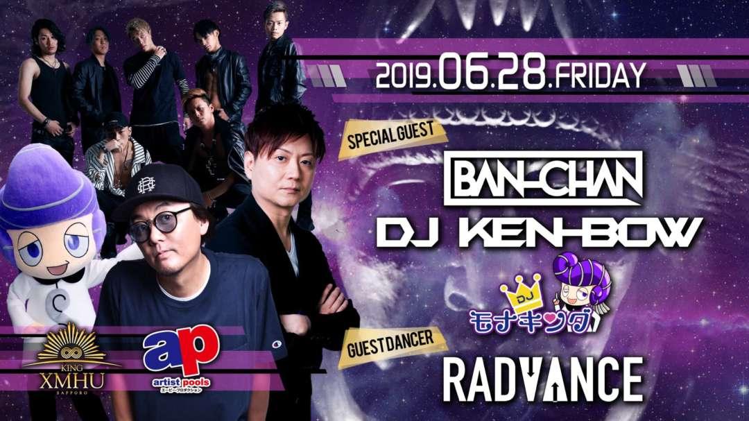 SPECIAL GUEST : BAN-CHAN / DJ KEN-BOW / モナキング / RADVANCE