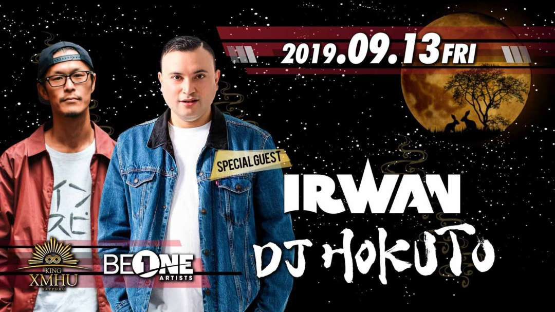 SPECIAL GUEST : DJ IRWAN / DJ HOKUTO